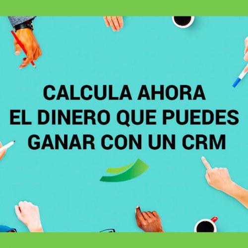 Calcula ahora el dinero que puedes ganar con un CRM